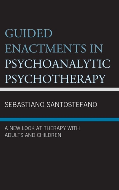 Guided Enactments in Psychoanalytic Psychotherapy