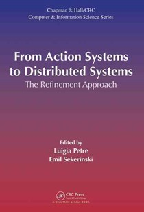 From Action Systems to Distributed Systems by Luigia Petre, Emil Sekerinski (9781498701587) - HardCover - Computing Operating Systems
