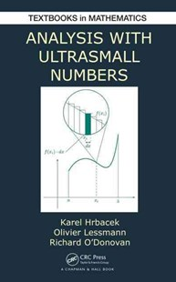 Analysis with Ultrasmall Numbers by Karel Hrbacek, Olivier Lessmann, Richard O'Donovan (9781498702652) - HardCover - Art & Architecture