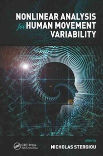 Nonlinear Analysis for Human Movement Variability by Nicholas Stergiou (9781498703321) - HardCover - Reference Medicine