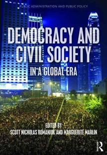 Democracy and Civil Society in a Global Era by Scott Nicholas Romaniuk, Marguerite Marlin (9781498707039) - HardCover - Business & Finance Organisation & Operations