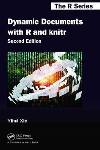 Dynamic Documents with R and Knitr by Yihui Xie (9781498716963) - PaperBack - Business & Finance Business Communication