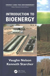 Introduction to Bioenergy by Vaughn C. Nelson, Kenneth L. Starcher (9781498716987) - HardCover - Science & Technology Engineering