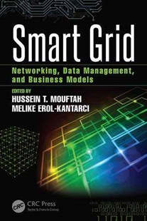 Smart Grid by Hussein T. Mouftah, Melike Erol-Kantarci (9781498719704) - HardCover - Computing Networking