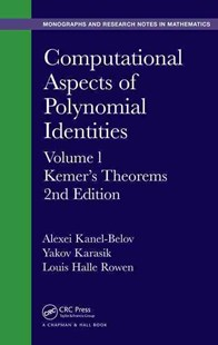 Computational Aspects of Polynomial Identities: Kemer's Theorems by Alexei Kanel-Belov, Belov Alexey, Yaakov Karasik, Louis Halle Rowen (9781498720083) - HardCover - Science & Technology Mathematics