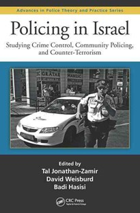 Policing in Israel by Tal Jonathan-Zamir, David Weisburd, Badi Hasisi (9781498722568) - HardCover - Computing Networking