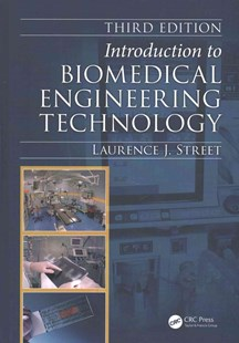 Introduction to Biomedical Engineering Technology by Laurence J. Street (9781498722759) - HardCover - Education