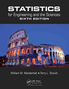 Statistics for Engineering and the Sciences by William M. Mendenhall, Terry L. Sincich, Nancy Shafer Boudreau (9781498728850) - HardCover - Science & Technology Engineering