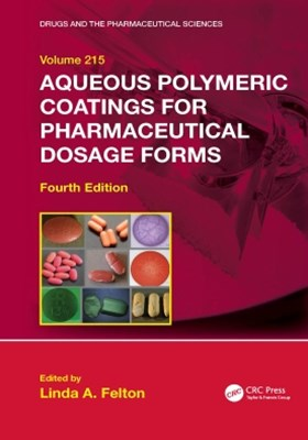 Aqueous Polymeric Coatings for Pharmaceutical Dosage Forms, Fourth Edition