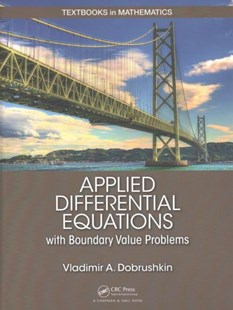 Applied Differential Equations with Boundary Value Problems by Vladimir A. Dobrushkin (9781498733656) - HardCover - Science & Technology Mathematics