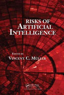 Risks of Artificial Intelligence by Vincent C. Muller (9781498734820) - HardCover - Computing Programming