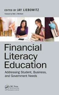 Financial Literacy Education by Jay Liebowitz, Nan J. Morrison (9781498738538) - HardCover - Business & Finance Finance & investing