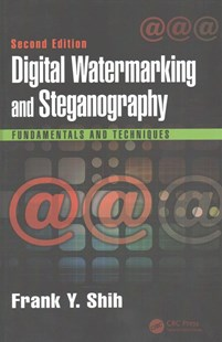 Digital Watermarking and Steganography by Frank Y. Shih (9781498738767) - HardCover - Computing Networking