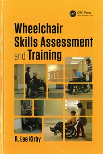 Wheelchair Skills Assessment and Training by R. Lee Kirby (9781498738811) - HardCover - Business & Finance Careers