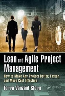 Lean and Agile Project Management by Terra Vanzant-SternPhD (9781498739160) - HardCover - Business & Finance Ecommerce