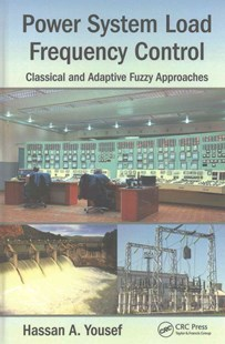 Power System Load Frequency Control by Hassan A. Yousef (9781498745574) - HardCover - Science & Technology Engineering