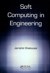 Soft Computing in Engineering by Jamshid Ghaboussi (9781498745673) - HardCover - Computing Programming