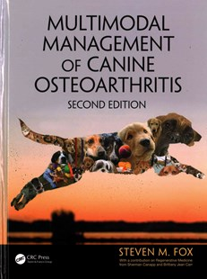 Multimodal Management of Canine Osteoarthritis by Steven M. FoxMS DVM MBA PhD, Brittany Jean Carr, Sherman O. Canapp (9781498749350) - HardCover - Pets & Nature Wildlife