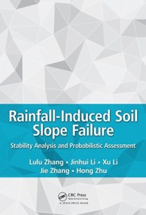 (ebook) Rainfall-Induced Soil Slope Failure - Science & Technology Engineering