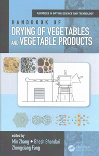 Handbook of Drying of Vegetables and Vegetable Products by Zhang, Min (EDT)/ Bhandari, Bhesh (EDT)/ Fang, Zhongxiang (EDT), Bhesh Bhandari, Zhongxiang Fang (9781498753869) - HardCover - Science & Technology Chemistry