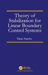 (ebook) Theory of Stabilization for Linear Boundary Control Systems - Science & Technology Engineering