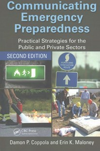 Communicating Emergency Preparedness by Damon P. Coppola, Erin K. Maloney (9781498762366) - PaperBack - Business & Finance Business Communication
