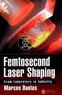 Femtosecond Laser Shaping by Marcos Dantus (9781498762465) - HardCover - Science & Technology Chemistry