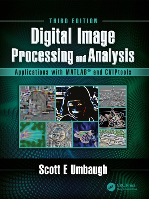 (ebook) Digital Image Processing and Analysis with MATLAB and CVIPtools, Third Edition