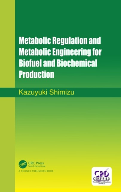 Metabolic Regulation and Metabolic Engineering for Biofuel and Biochemical Production