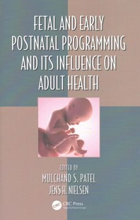 Fetal and Early Postnatal Programming and its Influence on Adult Health by Patel, Mulchand S. (EDT)/ Nielsen, Jens H. (EDT), Jens H. Nielsen (9781498770644) - HardCover - Reference Medicine