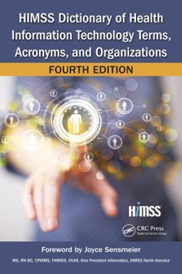 (ebook) HIMSS Dictionary of Health Information Technology Terms, Acronyms, and Organizations, Fourth Edition