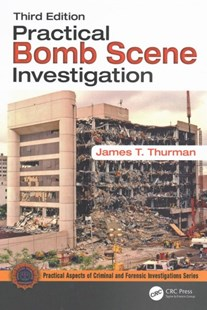 Practical Bomb Scene Investigation by James T. Thurman (9781498773089) - HardCover - Politics Political Issues