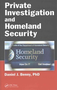 Private Investigation and Homeland Security by Daniel J. BennyPhD (9781498773973) - HardCover - Business & Finance Organisation & Operations