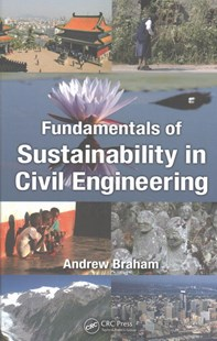 Fundamentals of Sustainability in Civil Engineering by Andrew Braham (9781498775120) - HardCover - Science & Technology Engineering