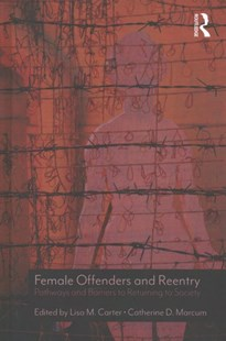 Female Offenders and Reentry by Carter, Lisa M. (EDT)/ Marcum, Catherine D. (EDT), Catherine D. Marcum (9781498780322) - HardCover - Computing Networking