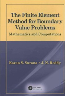 Finite Element Method for Boundary Value Problems by Karan S. Surana, J. N. Reddy (9781498780506) - HardCover - Science & Technology Engineering