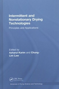 Intermittent and Nonstationary Drying Technologies by Karim, Azharul (EDT)/ Law, Chung-lim (EDT), Chung-lim Law (9781498784092) - HardCover - Science & Technology Chemistry