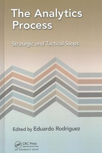 Analytics Process by Eduardo Rodriguez (9781498784641) - HardCover - Business & Finance Ecommerce