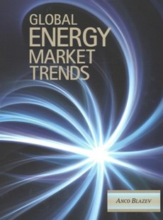 Global Energy Market Trends by Anco S. Blazev (9781498786577) - HardCover - Business & Finance Careers