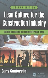 Lean Culture for the Construction Industry by Gary Santorella (9781498787246) - HardCover - Business & Finance Organisation & Operations