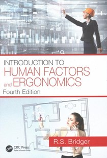 Introduction to Human Factors and Ergonomics, Fourth Edition by Robert Bridger (9781498795944) - HardCover - Business & Finance Human Resource