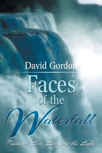 Faces of the Waterfall by David Gordon (9781499028171) - PaperBack - Poetry & Drama Poetry