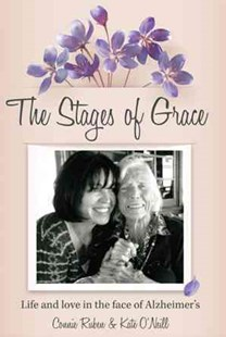 The Stages of Grace by Connie Ruben, Kate O'Neill (9781499053463) - HardCover - Biographies General Biographies