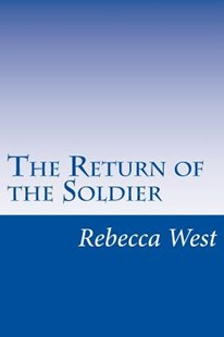 The Return of the Soldier by Rebecca West (9781499277135) - PaperBack - Classic Fiction