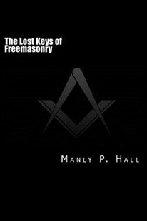 The Lost Keys of Freemasonry by Manly P Hall (9781499340891) - PaperBack - Social Sciences Sociology