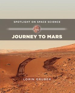 Journey to Mars by Lorin Gruber (9781499403718) - PaperBack - Non-Fiction