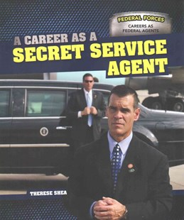 A Career As a Secret Service Agent by Therese Shea (9781499410624) - PaperBack - Non-Fiction