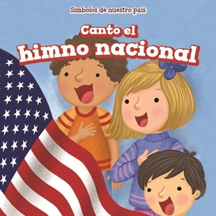 Canto el himno nacional/ I Sing the Star-Spangled Banner by McKinney, Devon (9781499427615) - PaperBack - Non-Fiction