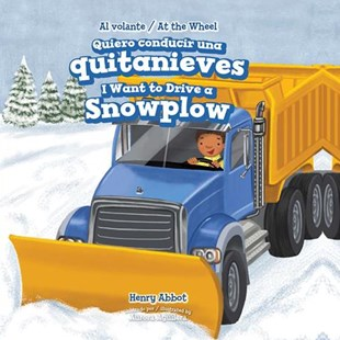 Quiero Conducir Una Quitanieves/ I Want to Drive a Snowplow - Non-Fiction Transport