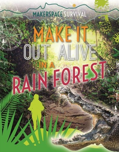 Make It Out Alive in a Rain Forest